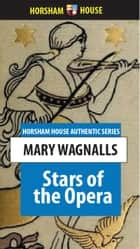 Stars of the Opera ebook by Mary Wagnalls