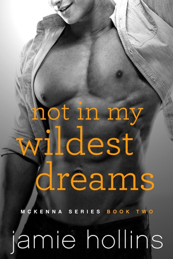 Not In My Wildest Dreams ebook by Jamie Hollins