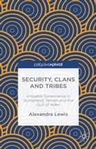 Security, Clans and Tribes ebook by A. Lewis,Marilyn Rueschemeyer
