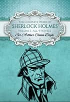 The Complete Work of Sherlock Holmes I (Global Classics) - Volume I (All 4 Novels) ebook by Sir Arthur Conan Doyle