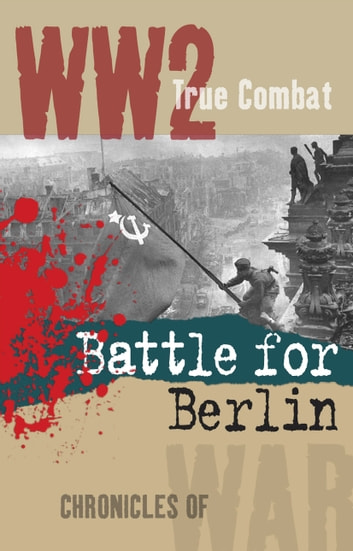 Battle for Berlin (True Combat) ebook by Nigel Cawthorne
