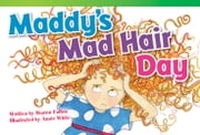 Maddy's Mad Hair Day ebook by Sharon Callen