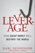 Leverage ebook by Karl Denninger,Charles Hugh Smith