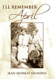 I'll Remember April ebook by Jean Murray Munden