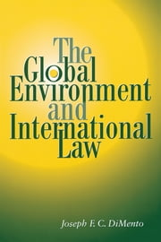 The Global Environment and International Law ebook by Joseph F. C.  DiMento