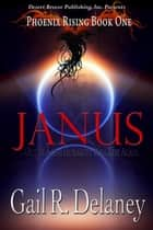 Janus - Phoenix Rising ebook by Gail R. Delaney
