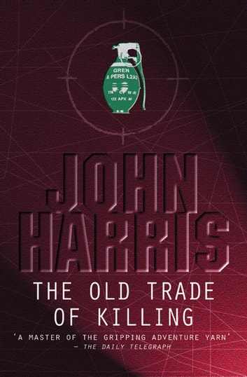 The Old Trade of Killing ebook by John Harris