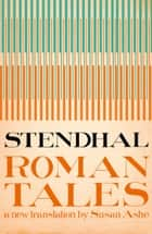 The Roman Tales ebook by Stendhal, Susan Ashe, Norman Thomas Di Giovanni