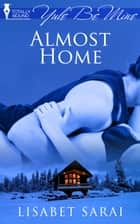 Almost Home ebook by Lisabet Sarai