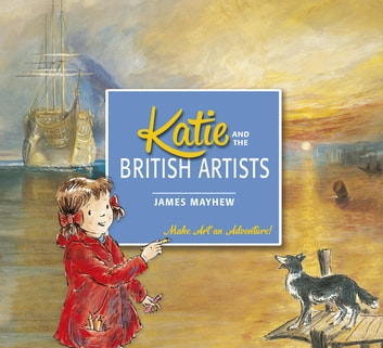 Katie: Katie and the British Artists ebook by James Mayhew