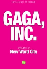 Gaga, Inc. ebook by The Editors of New Word City
