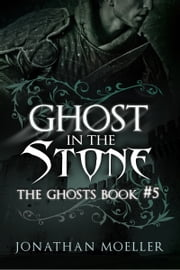 Ghost in the Stone ebook by Jonathan Moeller