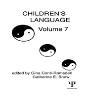 Children's Language - Volume 7 ebook by Gina Conti-Ramsden,Catherine E. Snow