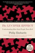 The Lucifer Effect ebook by Philip Zimbardo