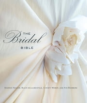Bridal Bible - Inspiration for Planning Your Perfect Wedding ebook by Sharon Naylor,Blair Del Delaubenfels,Christy Weber,Kim Bamberg