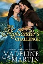 The Highlander's Challenge ebook by Madeline Martin