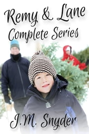 Remy and Lane Complete Series Box Set ebook by J.M. Snyder