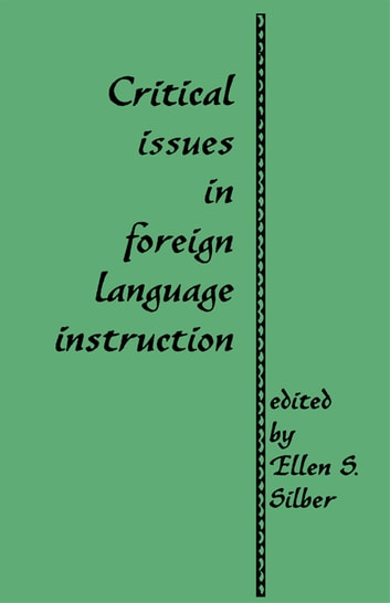 Critical Issues In Foreign Language Instruction Ebook By Ellen S