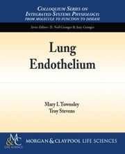 Lung Endothelium ebook by Townsley, Mary I.