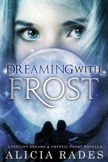 Dreaming With Frost ebook by Alicia Rades