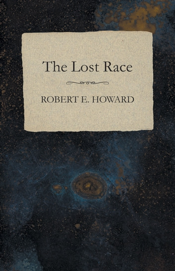 The Lost Race 電子書 by Robert E. Howard