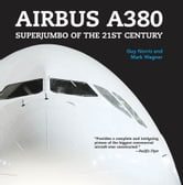 Airbus A380: Superjumbo of the 21st Century - Superjumbo of the 21st Century ebook by Guy Norris,Mark Wagner