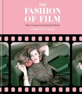 The Fashion of Film: How Cinema has Inspired Fashion ebook by Amber Jane Butchart