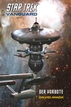 Star Trek - Vanguard 1: Der Vorbote ebook by David Mack, Mike Hillenbrand