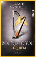 Bound to You - Requiem ebook by Jamie McGuire, Frauke Meier