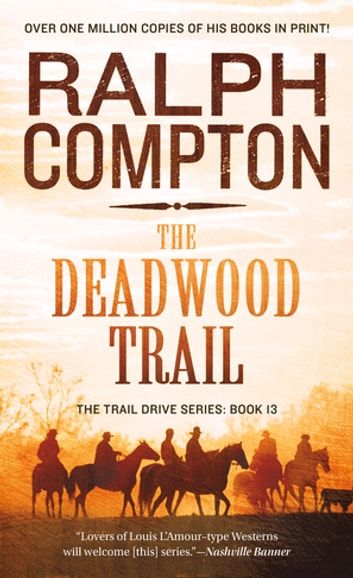 The Deadwood Trail - The Trail Drive, Book 12 ebook by Ralph Compton