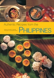 Authentic Recipes from the Philippines ebook by Reynaldo G. Alejandro,Luca Invernizzi Tettoni