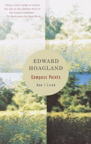 Compass Points - How I Lived ebook by Edward Hoagland