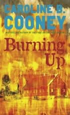 Burning Up ebook by Caroline B. Cooney