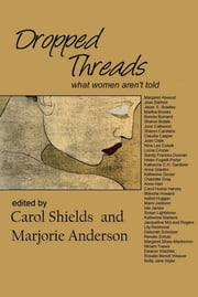 Dropped Threads ebook by Carol Shields,Marjorie Anderson