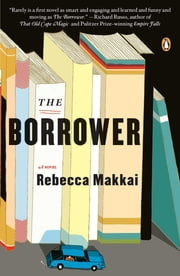 The Borrower - A Novel ebook by Rebecca Makkai