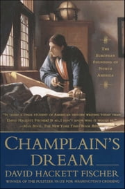 Champlain's Dream ebook by Kobo.Web.Store.Products.Fields.ContributorFieldViewModel