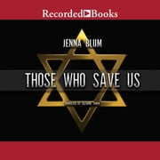 Those Who Save Us audiobook by Jenna Blum