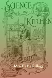 Science in the Kitchen ebook by Mrs. E. E. Kellogg