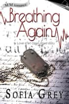 Breathing Again ebook by Sofia Grey