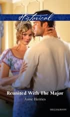 Reunited With The Major ebook by Anne Herries