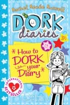 Dork Diaries 3 ½: How to Dork Your Diary ebook by
