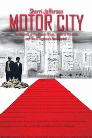 Motor City - The odyssey of the war on drugs, scales of injustice and two of America's Most wanted ebook by Sherri Jefferson