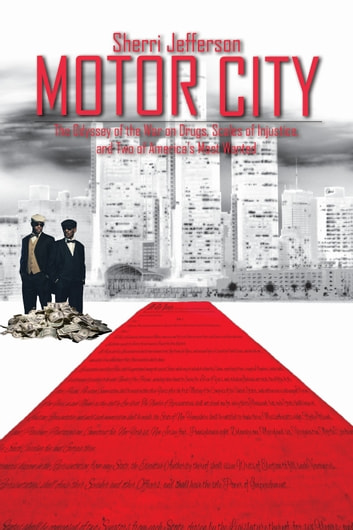 Motor City - The odyssey of the war on drugs, scales of injustice and two of America's Most wanted 電子書籍 by Sherri Jefferson