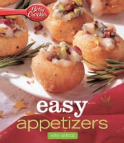 Betty Crocker Easy Appetizers: HMH Selects ebook by Betty Crocker