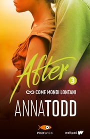 After 3. Come mondi lontani eBook by Anna Todd