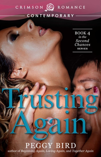 Trusting Again - Book 4 in the Second Chances series ebook by Peggy Bird