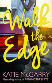 Walk The Edge (Thunder Road, Book 2) ebook by Katie McGarry