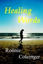 Healing Words ebook by Ronnie Coleinger