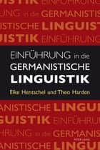 Einfuehrung in die germanistische Linguistik ebook by Elke Hentschel, Theo Harden