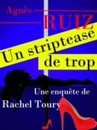 Un striptease de trop eBook par Agnès RUIZ